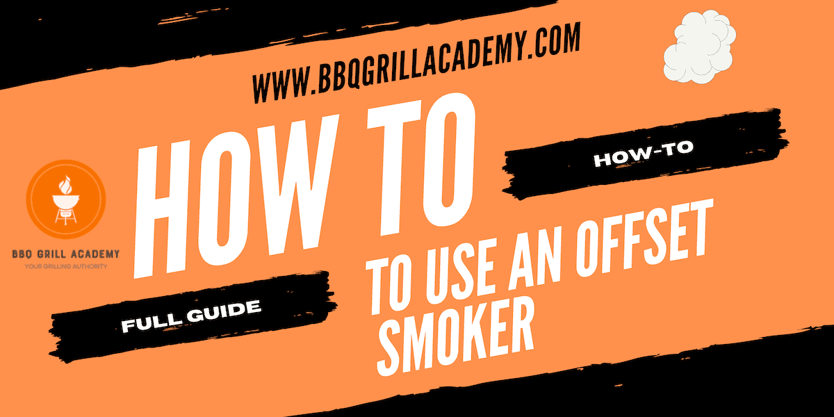 how to use an offset smoker